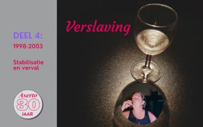 Jubileum blog deel 4 – 'In de greep van verslaving…'